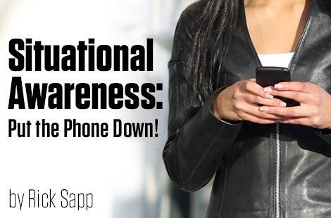 Situational Awareness: Put the Phone Down!