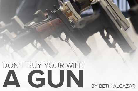 Don't Buy Your Wife a Gun