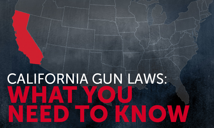 California Gun Laws: What You Need to Know