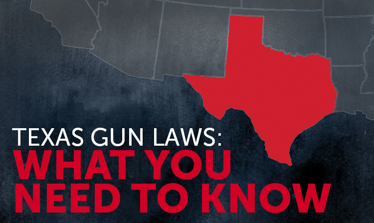 Texas Gun Laws: What You Need to Know