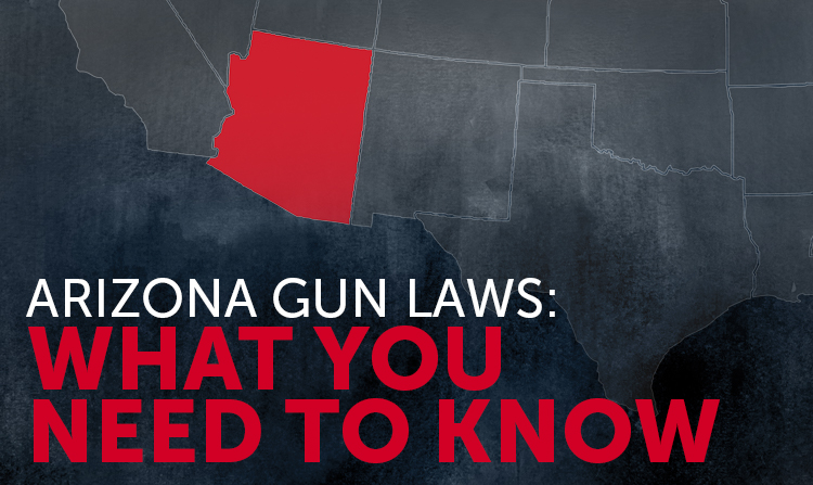 Arizona Gun Laws: What You Should Know