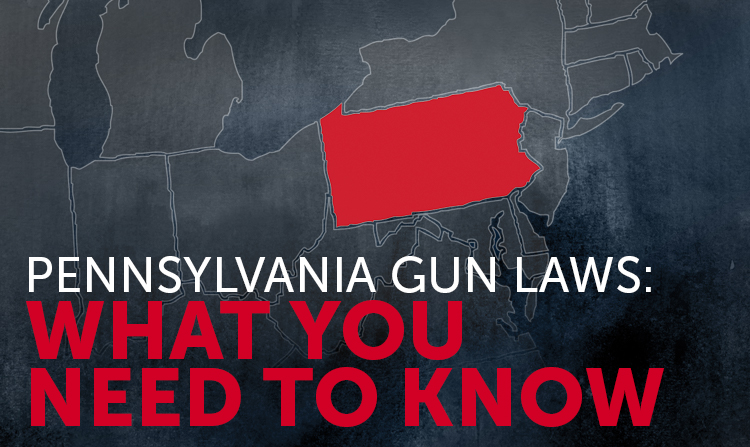Pennsylvania Gun Laws: What You Need to Know