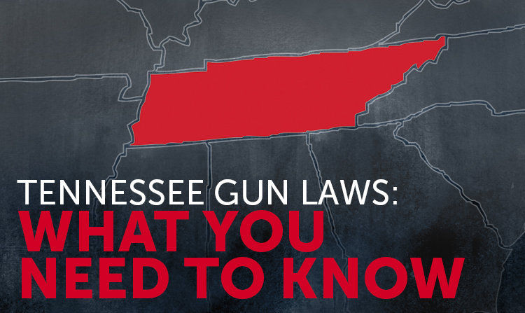Tennessee Gun Laws: What You Need to Know