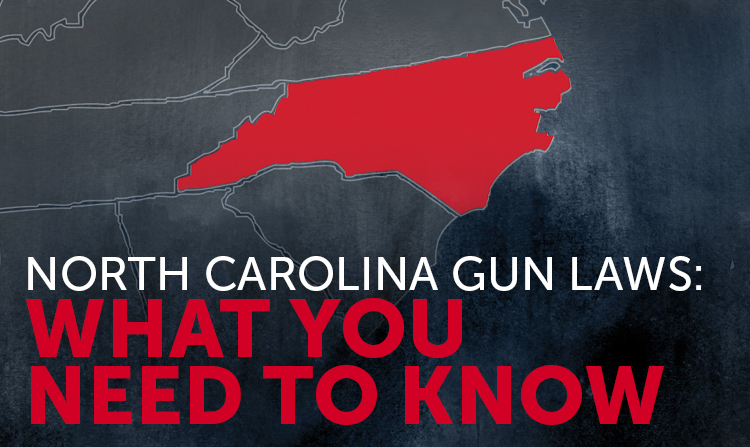 North Carolina Gun Laws: What You Should Know