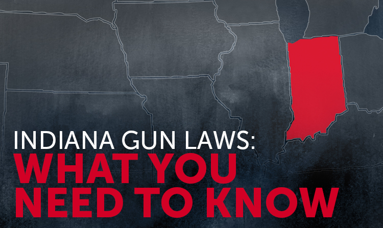 Indiana Gun Laws: What You Need to Know