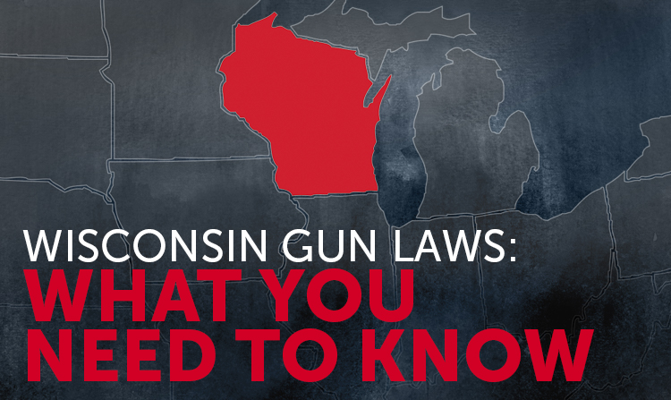 Wisconsin Gun Laws: What You Need to Know