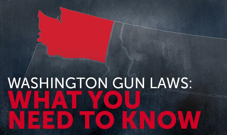 Washington Gun Laws: What You Should Know