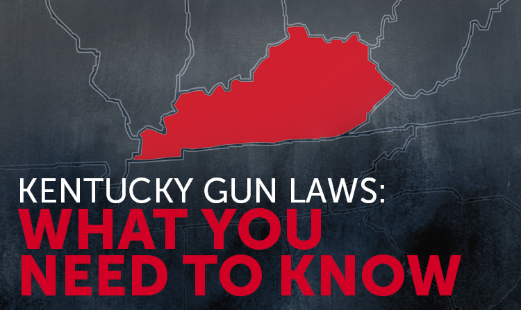 Kentucky Gun Laws: What You Should Know