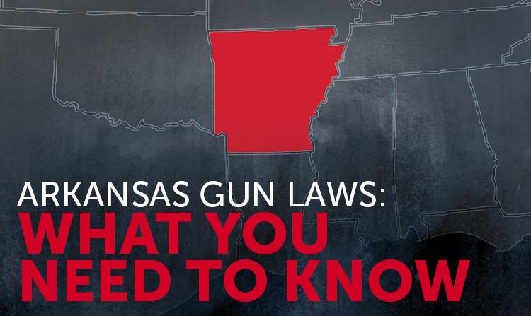 Arkansas Gun Laws: What You Should Know