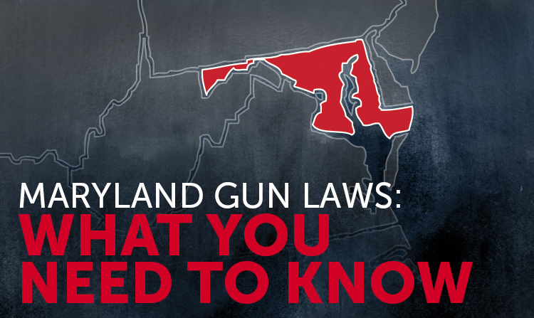 Maryland Gun Laws: What You Need to Know