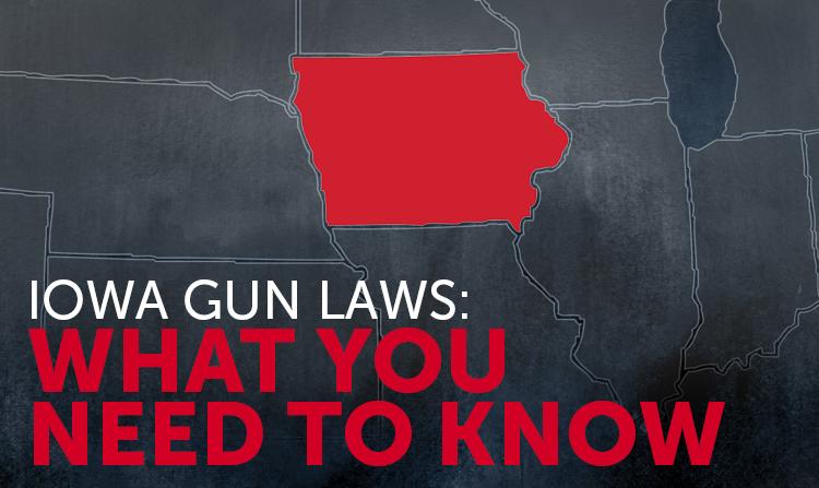 Iowa Gun Laws: What You Should Know