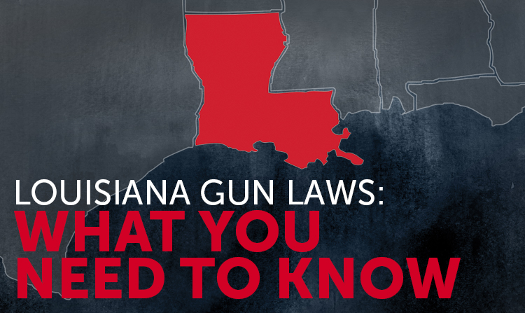 Louisiana Gun Laws: What You Need to Know