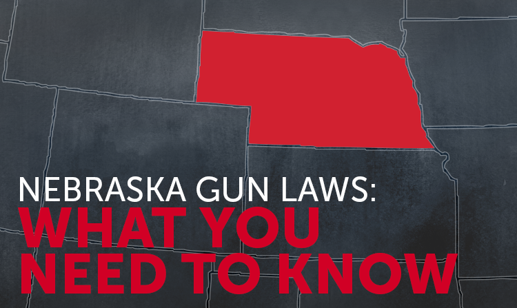 Nebraska Gun Laws: What You Need to Know
