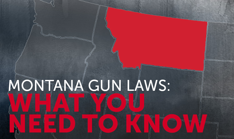 Montana Gun Laws: What You Need to Know