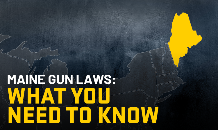 Maine Gun Laws: What You Need to Know