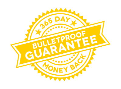 365 Day Risk-Free Bulletproof Guarantee